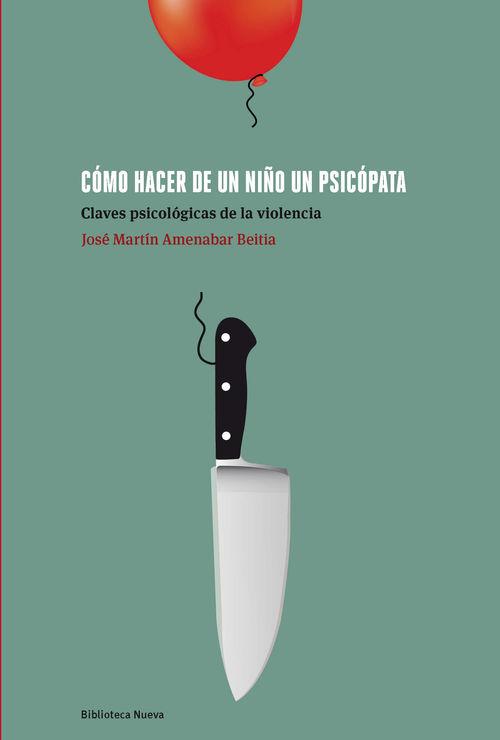CÓMO HACER DE UN NIÑO UN PSICÓPATA: portada