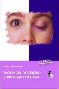VIOLENCIA DE GENERO TERRORISMO EN CASA 2ªED: portada