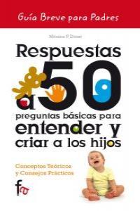 RESPUESTAS A 50 PREGUNTAS BÁSICAS PARA ENTENDER Y CRIAR A LO: portada