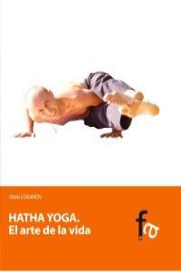 HATHA YOGA. EL ARTE DE LA VIDA: portada