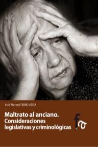 MALTRATO AL ANCIANO. CONSIDERACIONES LEGISLATIVAS Y CRIMINOL: portada