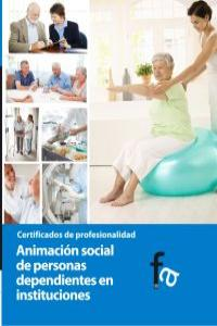 ANIMACIÓN SOCIAL DE PERSONAS DEPENDIENTES EN  INSTITUCIONES: portada