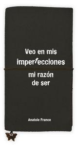 LIBRETA GRANDE VEO EN MIS IMPERFECCIONES MI RAZON DE SER: portada