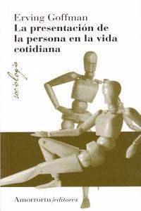 LA PRESENTACIóN DE LA PERSONA EN LA VIDA COTIDIANA: portada
