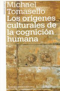 LOS ORíGENES CULTURALES DE LA COGNICIóN HUMANA: portada