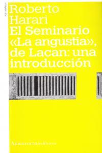 EL SEMINARIO «LA ANGUSTIA», DE LACAN: UNA INTRODUCCIóN: portada