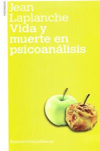 VIDA Y MUERTE EN PSICOANáLISIS (2A ED.): portada