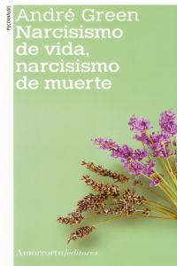 NARCISISMO DE VIDA NARCISISMO DE MUERTE (2a ED): portada