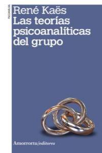 LAS TEORíAS PSICOANALíTICAS DEL GRUPO (2A ED): portada