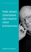 FREDRIC JAMESON: CONVERSACIONES SOBRE MARXISMO CULTURAL: portada