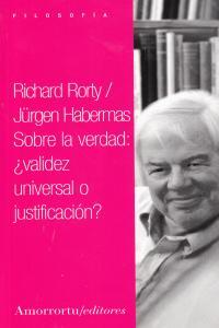 SOBRE LA VERDAD. ¿VALIDEZ UNIVERSAL O JUSTIFICACIóN?: portada