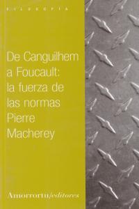 DE CANGUILHEM A FOUCAULT: LA FUERZA DE LAS NORMAS: portada