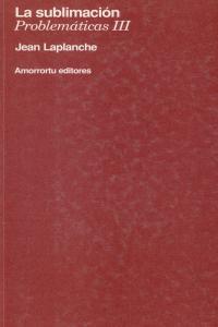 LA SUBLIMACIóN (PROBLEMáTICAS III): portada
