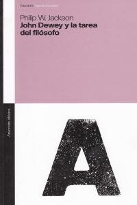 JOHN DEWEY Y LA TAREA DEL FILÓSOFO: portada