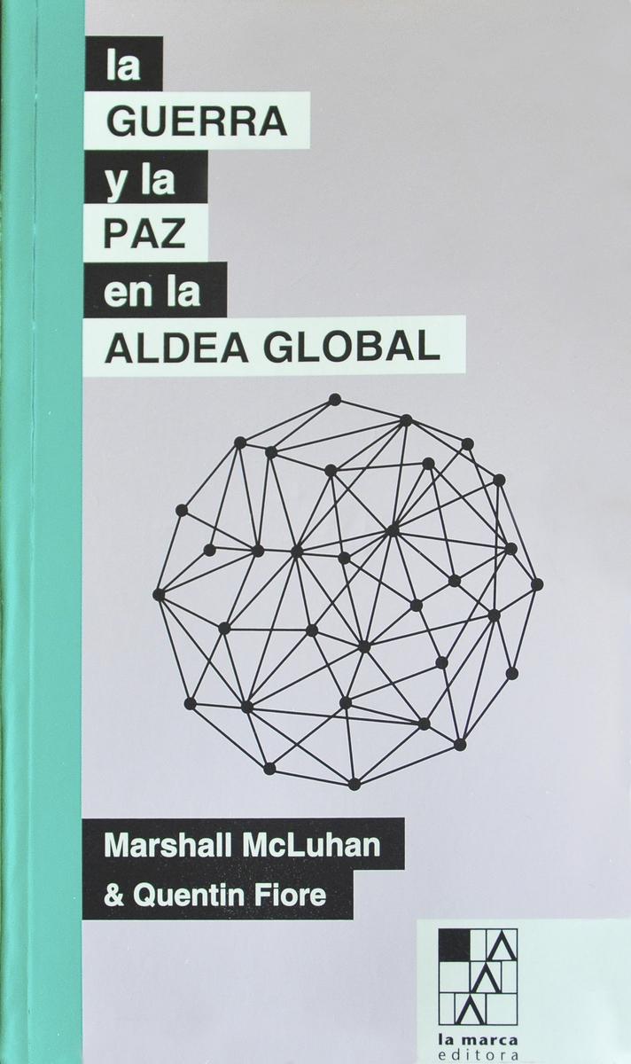 GUERRA Y LA PAZ EN LA ALDEA GLOBAL,LA: portada