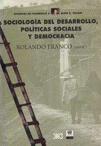 SOCIOLOGIA DEL DESARROLLO POLITICAS SOCIALES Y DEMOCRACIA: portada