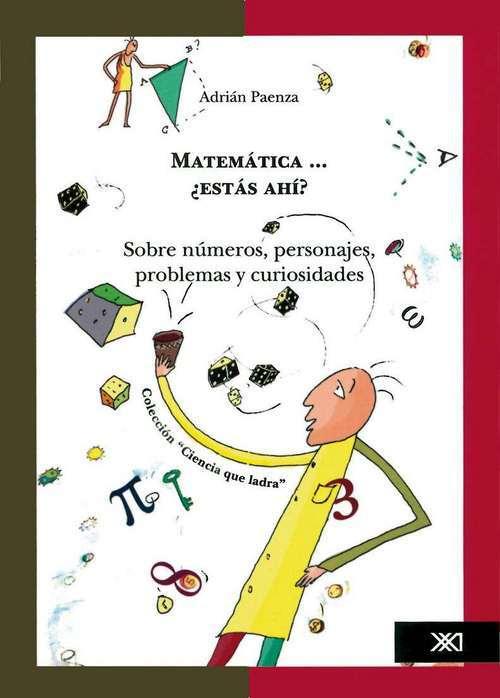 MATEM�TICA� �EST�S AH�? Sobre n�meros, personajes, problemas: portada