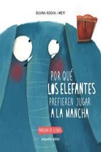 POR QUÉ LOS ELEFANTES PREFIEREN JUGAR A LA MANCHA: portada
