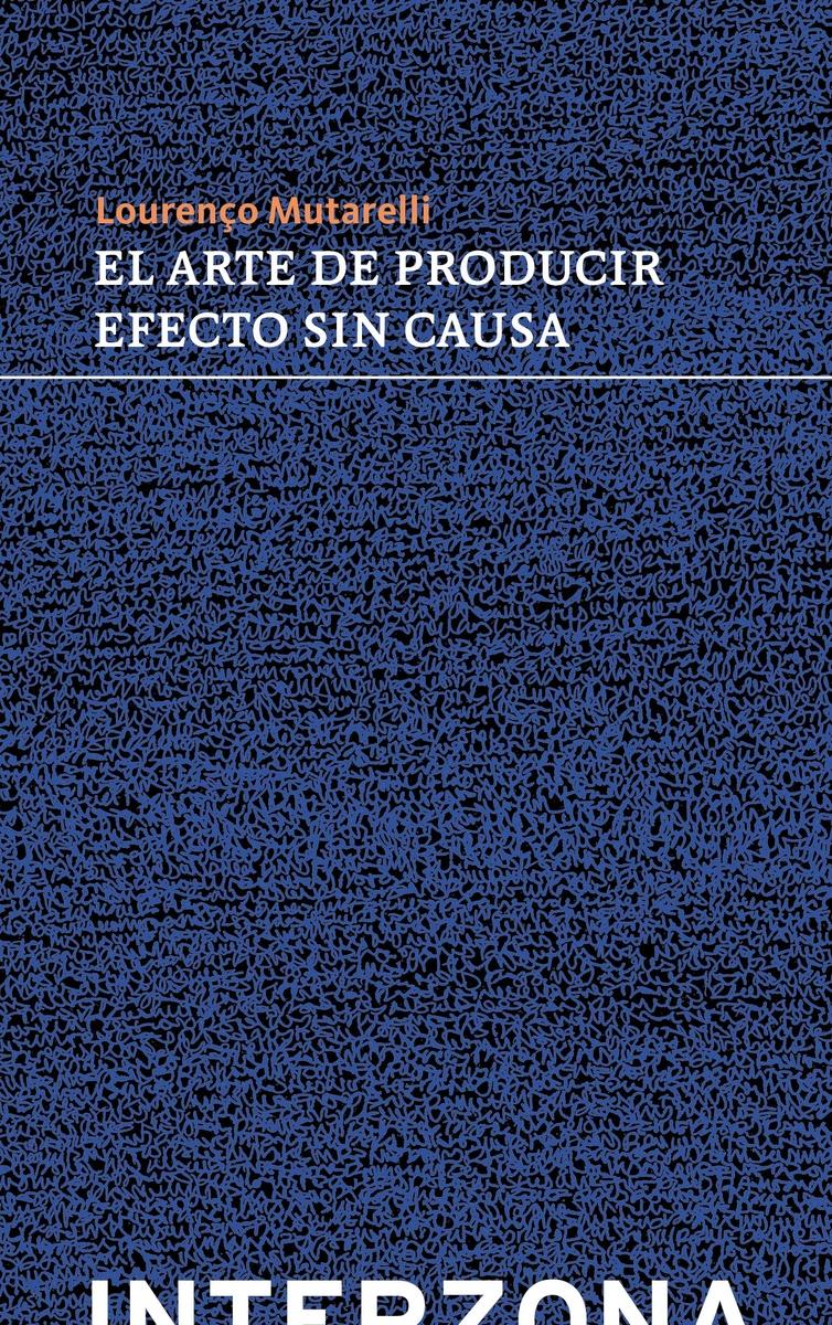 ARTE DE PRODUCIR EFECTO SIN CAUSA,EL: portada