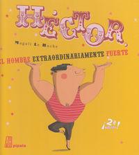 HECTOR EL HOMBRE EXTRAORDINARIAMENTE FUERTE 2ªED: portada