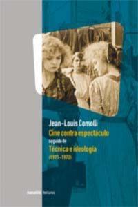 CINE CONTRA ESPECTACULOS SEGUIDO DE TECNICA E IDEOLOGIA: portada