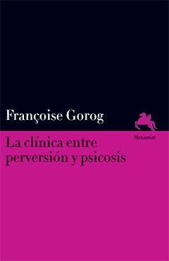 La clínica entre perversión y psicosis: portada