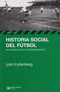 HISTORIA SOCIAL DEL FUTBOL: portada