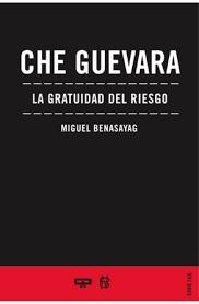 CHE GUEVARA. La gratuidad del riesgo: portada