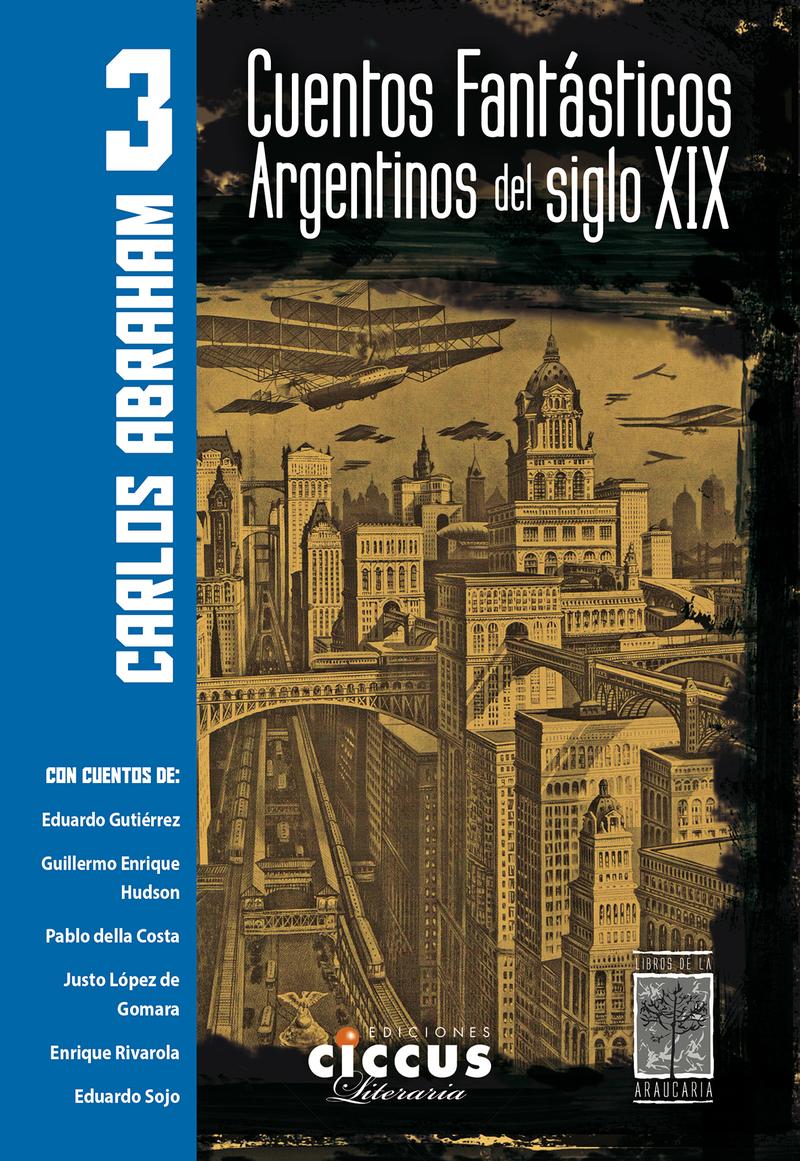 CUENTOS FANTÁSTICOS ARGENTINOS DEL SIGLO XIX  Tomo 3: portada