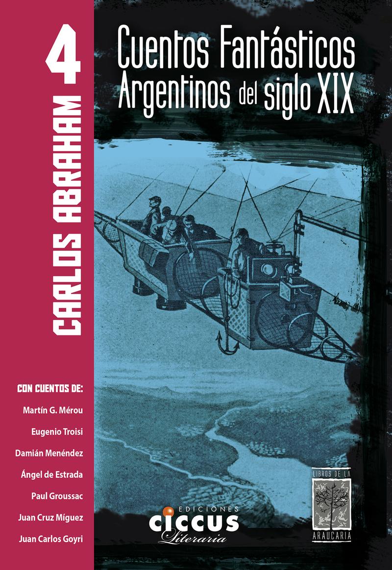 CUENTOS FANTÁSTICOS ARGENTINOS DEL SIGLO XIX - TOMO IV: portada